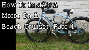 Part 1 - How To Build A 66cc 2 Stroke Motorized Bicycle Beach Cruiser - Tools & Equipment Needed